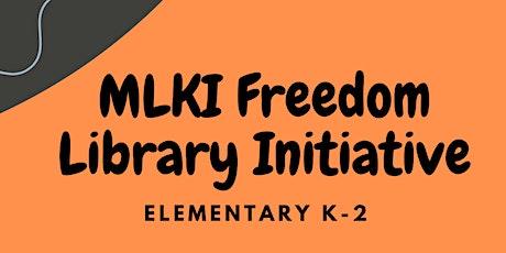 MLKI Freedom Library Reading Initiative ---Elementary K-2 tickets