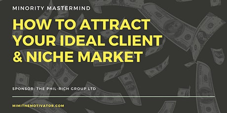 How To Attract Your Ideal Client & Niche Market tickets