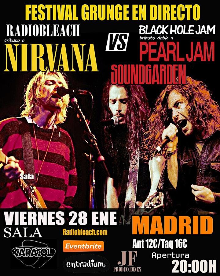 Imagen de FESTIVAL GRUNGE -NIRVANA `VS PEARL JAM /SOUND GARDEN- en MADRID