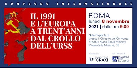 Il 1991 e l'Europa a trent'anni dal crollo dell'URSS. tickets