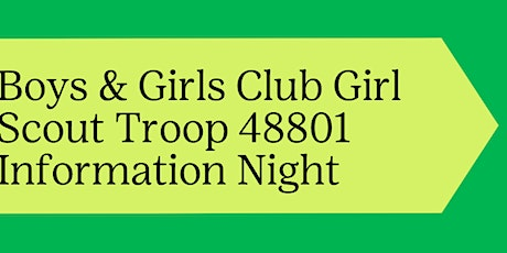 Join Girl Scout-Boys & Girls Club Girl Scout Troop 48801 Information Night tickets
