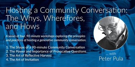 Hosting a Community Conversation: The Whys, Wherefores, and Hows tickets