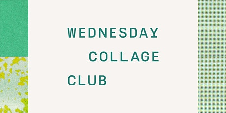 Wednesday Collage Club • November Workshop tickets