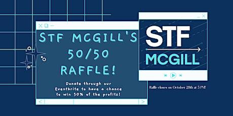 STF McGill's 50/50 Raffle tickets