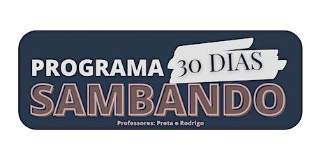 PROGRAMA 30 DIAS SAMBANDO ingressos