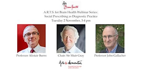 A.R.T.S for Brain Health Webinar: Social Prescribing as Diagnostic Practice tickets