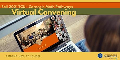 Fall 2021 TCU-Carnegie Math Pathways Virtual Convening tickets
