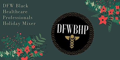 DFW Black Healthcare Professionals Holiday Mixer tickets