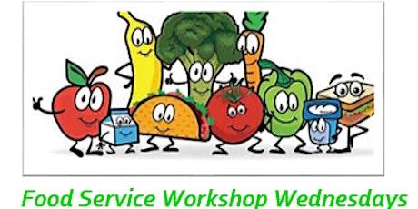 Food Service Workshop Wednesdays tickets