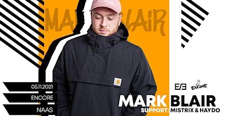 MARK BLAIR // Encore Naas tickets