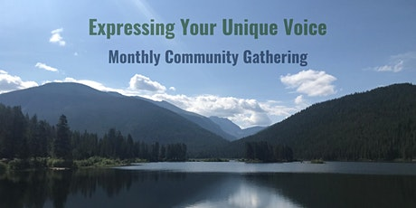 Expressing Your Unique Voice | Monthly Community Gathering tickets