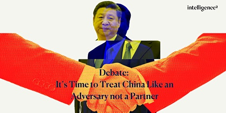 Debate: It's Time to Treat China Like an Adversary not a Partner tickets