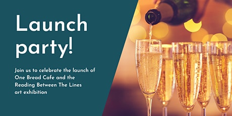 Launch Party for One Bread Cafe and Reading Between The Lines exhibition tickets