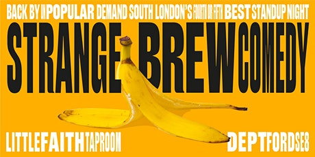 Strange Brew Comedy Night at Little Faith Deptford tickets