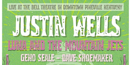 Justin Wells / Luna & The Mountain Jets / Geno Seale / Dave Shoemaker tickets