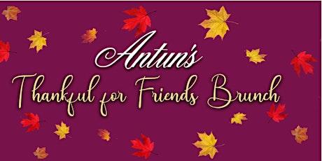 Antun's Thankful for Friends Brunch tickets