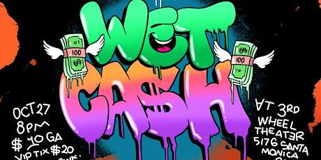 Wet Cash *10/27* W/ Ahmed Bharoocha headlining! tickets