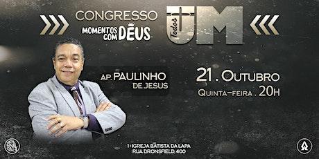 Congresso Momentos com Deus com Ap. Paulinho de Jesus - 21/10 - Presencial ingressos