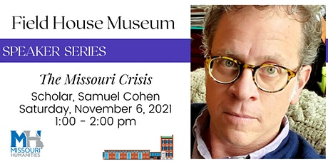 "Speaker Series: ""The Missouri Crisis"" with Samuel Cohen tickets"