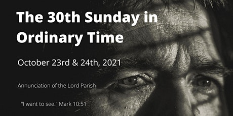 30th Sunday in Ordinary Time: October 23rd & 24th, 2021 tickets