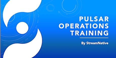 Apache Pulsar Operations Training by StreamNative Tickets