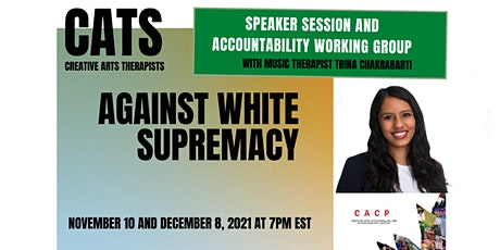Creative Arts Therapists Against White Supremacy: Speaker Session 3 tickets