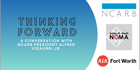 Thinking Forward: A Conversation with the NCARB President(1LU) tickets