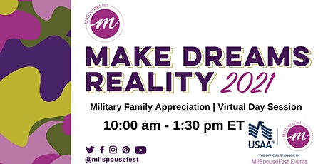 MilSpouseFest Make Dreams Reality - Military Family Appreciation Daytime tickets