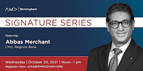 AMA Birmingham Signature Series: Abbas Merchant, CMO of Regions Bank tickets