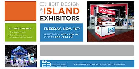 Exhibit Design for Island Exhibitors tickets