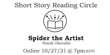 Short Story Reading Circle: Spider the Artist by Nnedi Okorafor tickets