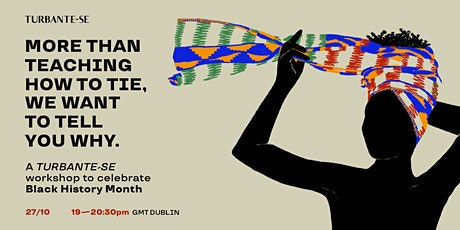 Turbante-se Workshop: History & Tutorials  from the Afro-Atlantic Diaspora tickets