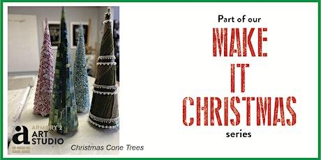 Christmas Cone Trees - Make It Christmas tickets