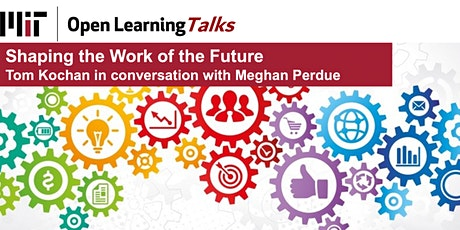 Open Learning Talks: Shaping the Work of the Future tickets