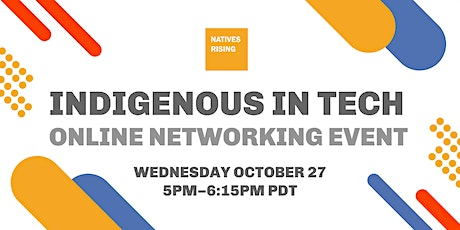 Indigenous in Tech Online Networking Event · Oct 2021 tickets
