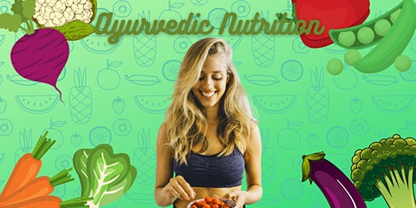 Ayurvedic Nutrition and Digestion tickets