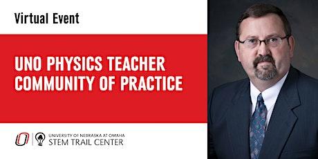 UNO Physics Teacher Community of Practice Virtual Meeting tickets