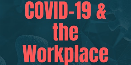 """Join us on a Live Webinar """"COVID-19 & the Workplace"""" tickets"""