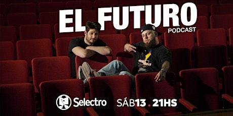 EL FUTURO PODCAST entradas