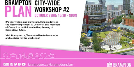 'Brampton Plan' Official Plan Review: Policy Directions Workshop tickets
