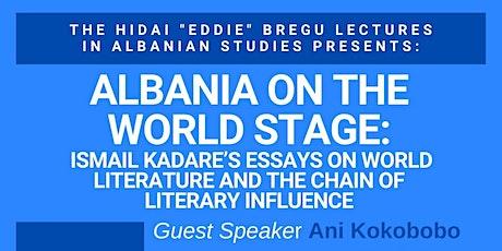 Albania on the World Stage: Ismail Kadare's Essays on World Literature tickets