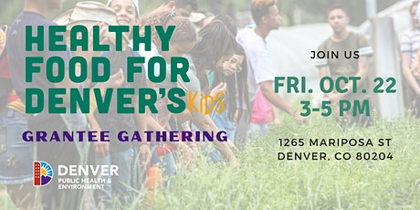 Healthy Food for Denver's Kids Grantee Social Gathering tickets