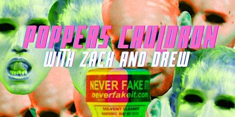 Zach & Drew present: The Popper's Cauldron tickets