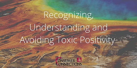 Recognizing, Understanding, and Avoiding Toxic Positivity tickets