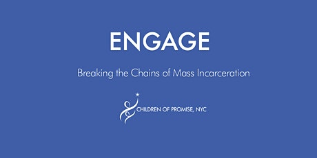 Children of Promise NYC Presents: Breaking the Chains of Mass Incarceration tickets