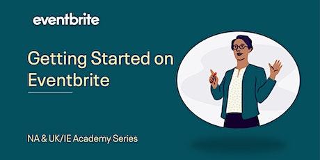 Eventbrite Academy: Getting Started on Eventbrite - UK/IE tickets