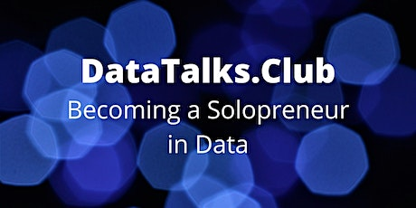 Becoming a Solopreneur in Data tickets