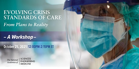 Evolving Crisis Standards of Care and Lessons from COVID-19: Workshop no. 3 tickets