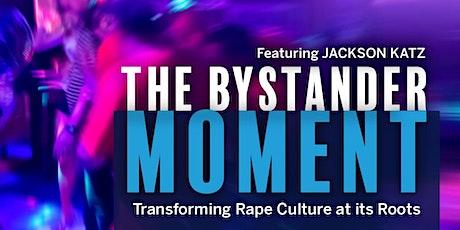 The Bystander Moment ft. Jackson Katz Screening tickets