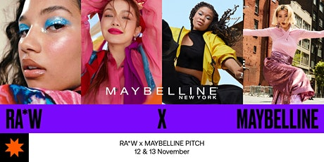 RA*W PITCH | Maybelline Gen-Z campaign tickets